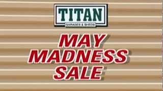 Titan Garages Sheds And Carports May Madness Sale