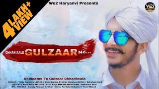 ChhaniWale Gulzaar Ne | Dedicated To Gulzaar Chhaniwala | Haryanvi Song Haryanavi 2019 | WE2