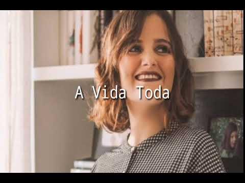 Carolina Deslandes A Vida Toda Letra Youtube