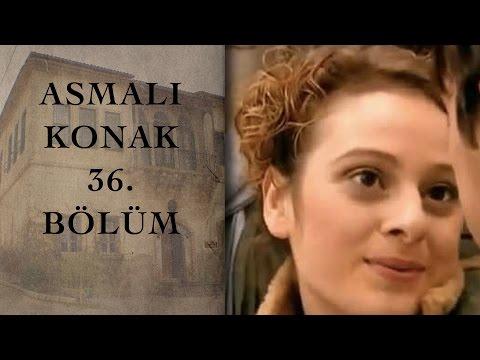ASMALI KONAK 36. Bölüm
