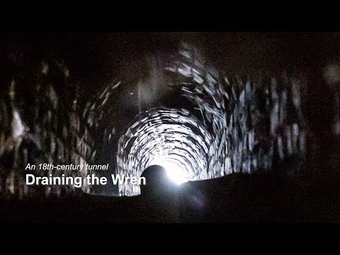 An 18th-century tunnel: Draining the Wren