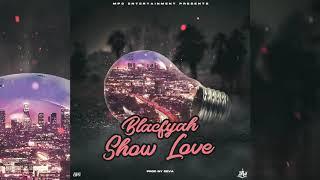 BlacFyah - Show Love - (Cali Lights Riddim 2020)