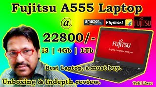 Fujitsu A555 Laptop Unboxing In-dept review i3 4Gb 1Tb HDD 22800 - Tekease