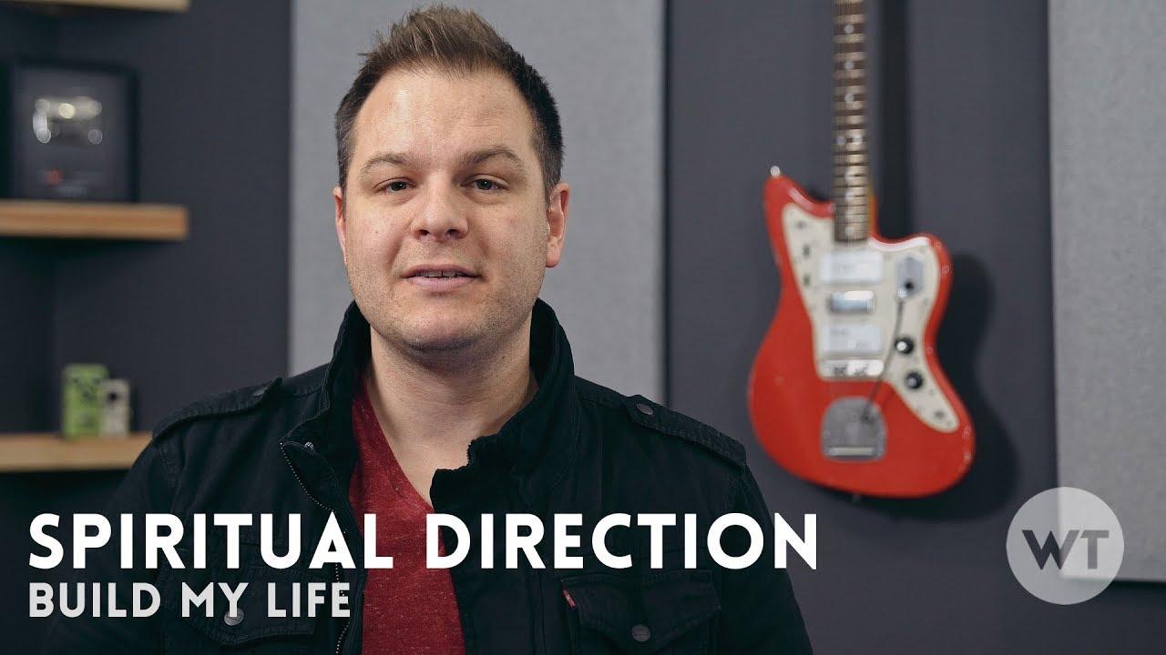 Spiritual Direction: Build My Life - Worship Tutorials