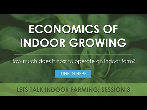 Operating Expenses of Indoor Growing  | Let's Talk Indoor Farming!