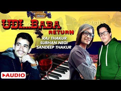 Latest Himachali Audio 2017 II UDI BABA Return II Raj Thakur II Subhan Negi II Sandeep Thakur