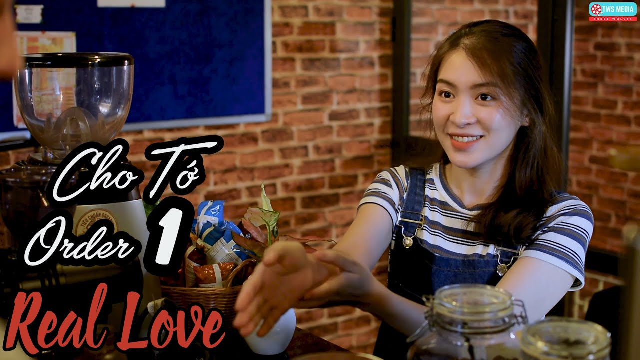 [Phim ngắn] Cho Tớ Order Một Real Love - Phim ngắn tình yêu hay nhất | TWS Media