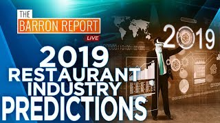 2019 Restaurant Industry Predictions | The Barron Report LIVE