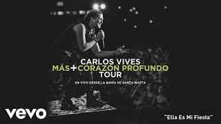 Carlos Vives - Ella Es Mi Fiesta (En Vivo Desde Santa Marta)[Cover Audio]