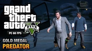 GTA 5 PC - Mission #50 - Predator [Gold Medal Guide - 1080p 60fps]