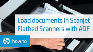 Loading Documents into HP Scanjet Flatbed Scanners with an ADF HP