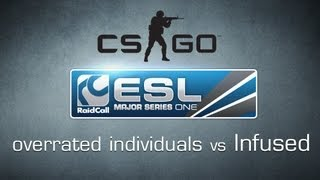 overrated individuals vs. Infused - Ro32 RaidCall EMS One Cup 1 - Counter-Strike:GO