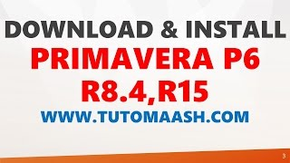 Download and Installation of Primavera P6 R 8.4 and R 15 tutomaash.com
