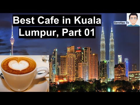 [Eat]Best Cafe in Kuala Lumpur, Malaysia-Part 1|在吉隆坡,马来西亚最好的咖啡馆-第1部