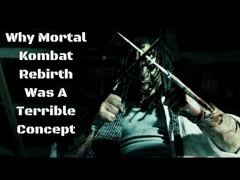 Why Mortal Kombat Rebirth Was A Terrible Concept