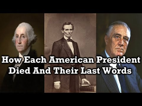 Last Words And Cause Of Death Of Each President