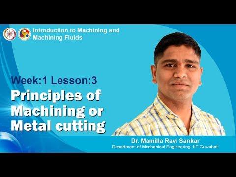 Lec 3 : Principles of Machining or Metal cutting