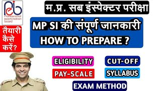 MP SI 2019 | FULL DETAILS OF MP SI | ELIGIBILITY SYLLABUS |  HOW TO PREPARE FOR MP SI EXAM