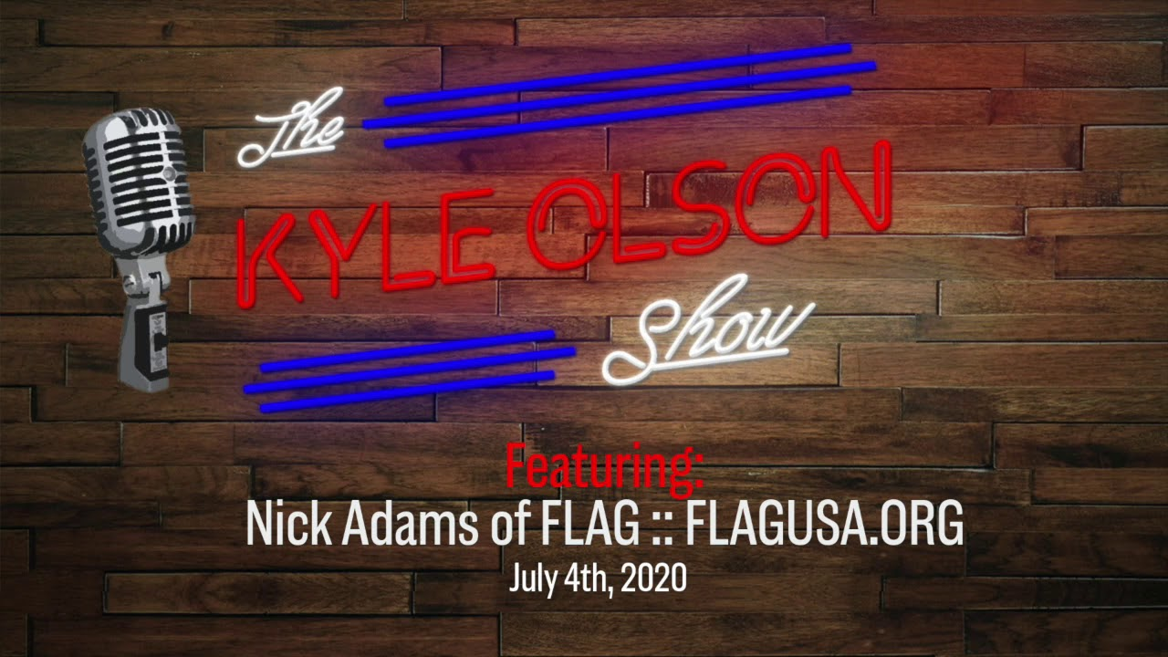 Nick Adams Talks American Greatness on The Kyle Olson Show