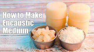 How to Make Encaustic Medium