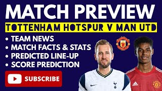 MATCH PREVIEW: Tottenham v Man United: Team News, Match Facts, Predicted Line-Up, Score Prediction