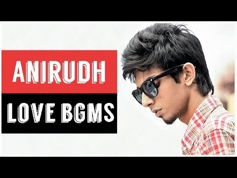 anirudh-love-bgm-collection- -all-love-bgms