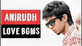 Anirudh Love Bgm Collection | All Love BGMs