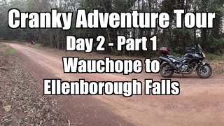 Cranky Adventure Tour Day 2  - Part 1 | Wauchope to Ellenborough Falls