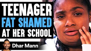 Teenager FAT SHAMED At Her SCHOOL, What Happens Is Shocking | Dhar Mann