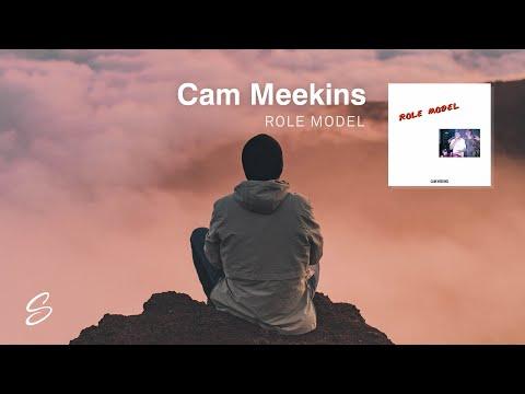 Cam Meekins - Role Model