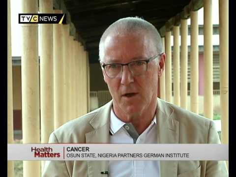 Health Matters | Cancer: Osun state partners German Institute |TVC NEWS