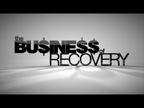 THE BUSINESS OF RECOVERY -- Official Trailer