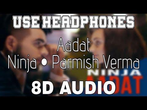 aadat-ninja-[8d-audio]-parmish-verma-|-8d-punjabi-songs