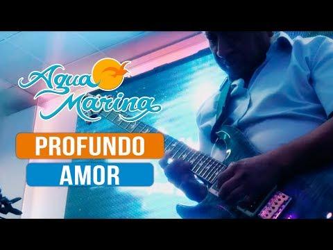 Agua Marina - Profundo Amor (En Vivo)