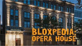 Bloxpedia: The Bronx Opera House