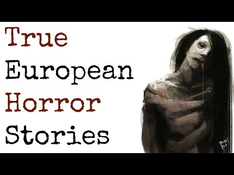5 Scary TRUE Stories from Europe