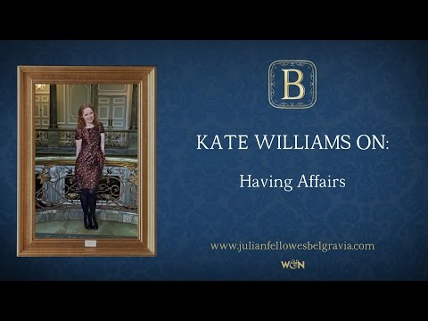 Julian Fellowes's BELGRAVIA Episode 5:  Kate Williams on Having Affairs