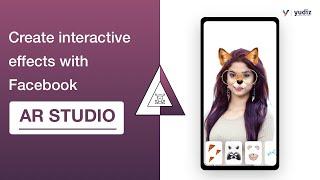 Erstellen Sie interaktive Effekte mit Facebook AR studio | Technik-Blog | Yudiz