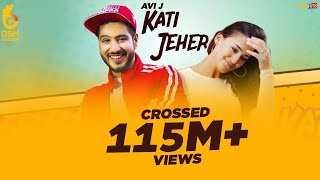 Kati Jeher कत्ती जहर Avi J Ft Ravish Khanna OSM Records Latest Hindi Song 2019