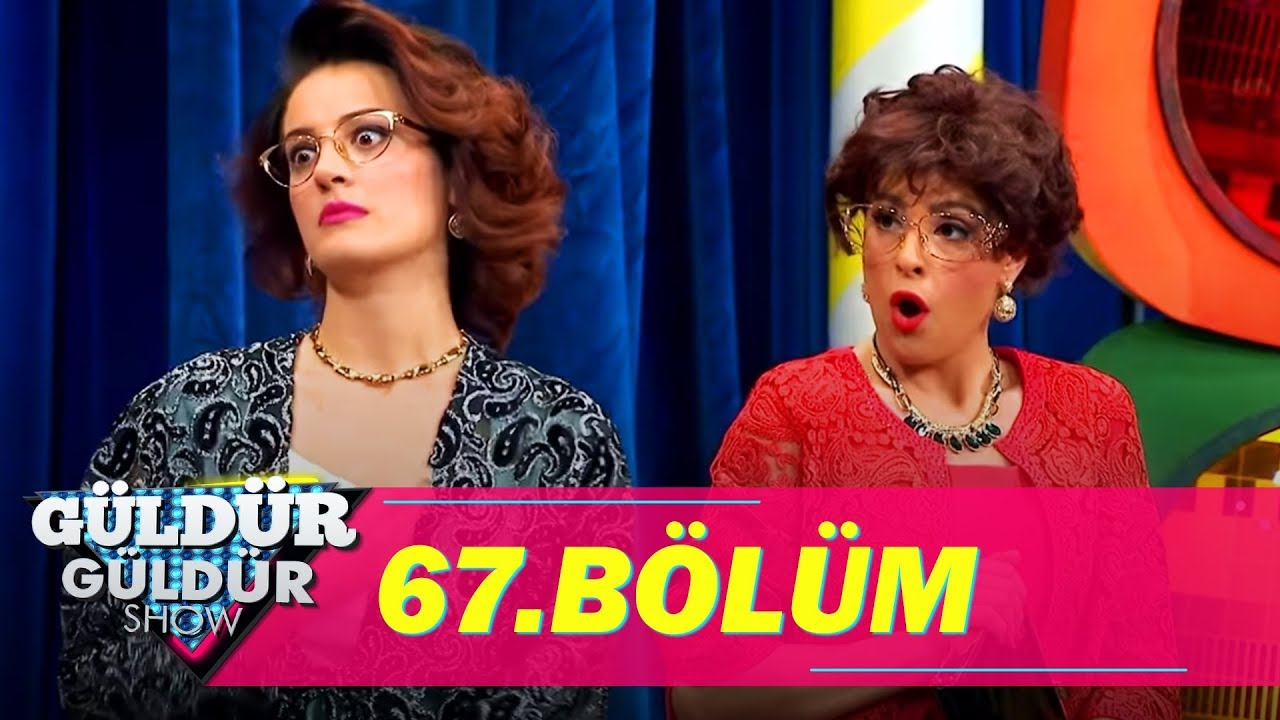 Güldür Güldür Show 67 Bölüm Full Hd Tek Parça Youtube