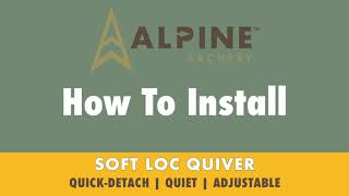 How To Install the Soft Loc Quiver - Alpine Archery