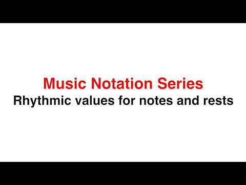 Music notation series - Rhythmic values for notes and rests