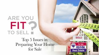 RE/MAX Fit To Sell - Top 5 Issues in Preparing Your Home for Sale