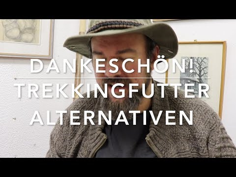 Trekkingfutter Alternativen! - Dankeschönvideo