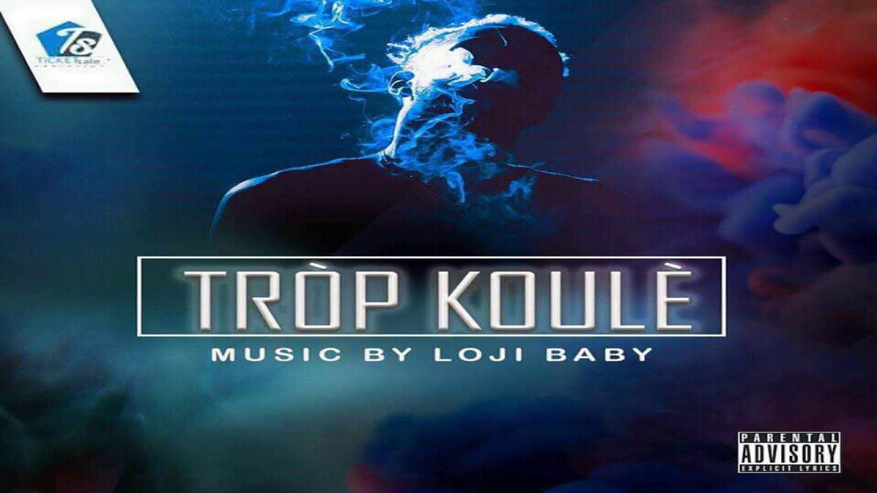 Download Loji Baby - Trop Koule