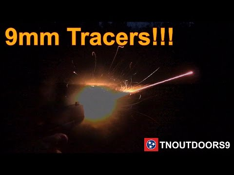 9MM TRACERS!!!