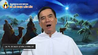 """""""Để Lời Được Lớn Lên"""": Lễ Chúa Hiển Linh,  Lm. Fr. De Sales Lê Văn La Vinh, OP"""
