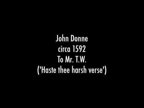 John Donne, To Mr. T.W. ('Take thee harsh verse')
