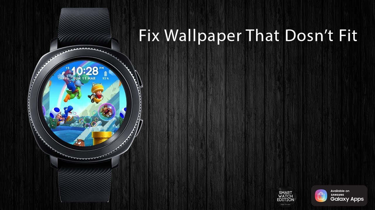 How To Fix Wallpaper On Own Apps And Images Watch Face For Samsung Gear Youtube