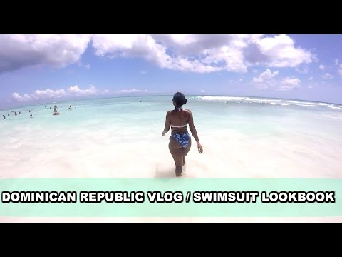 Vlog: DOMINICIAN REPUBLIC *Recap*/ SWIMSUIT LOOKBOOK